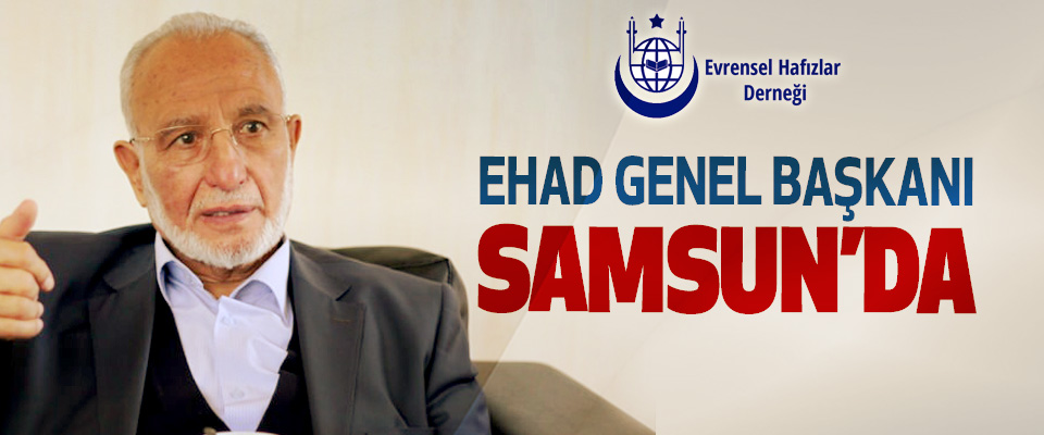 EHAD Genel Başkanı Samsun'da