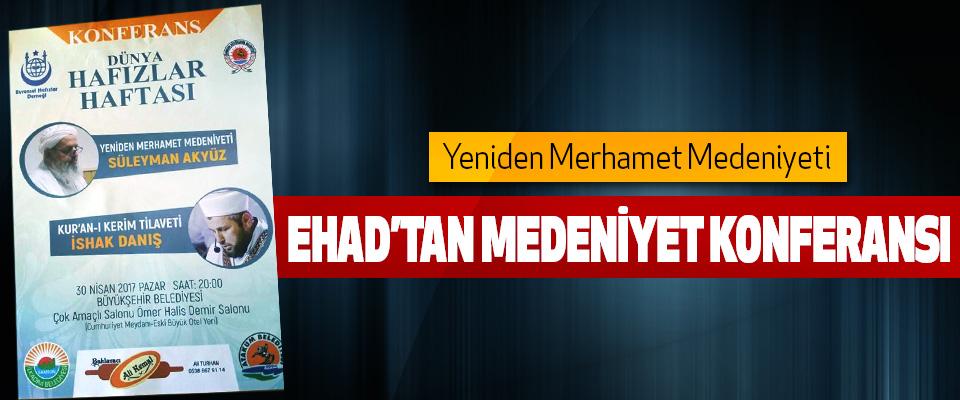 Ehad'tan Medeniyet Konferansı