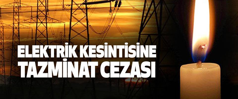 Elektrik Kesintisine Tazminat Cezası