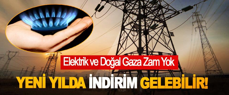 Elektrik ve Doğal Gaza Zam Yok, Yeni Yılda İndirim Gelebilir!