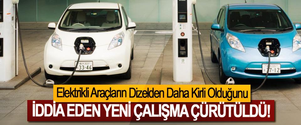 Elektrikli araçların dizelden daha kirli olduğunu iddia eden yeni çalışma çürütüldü!