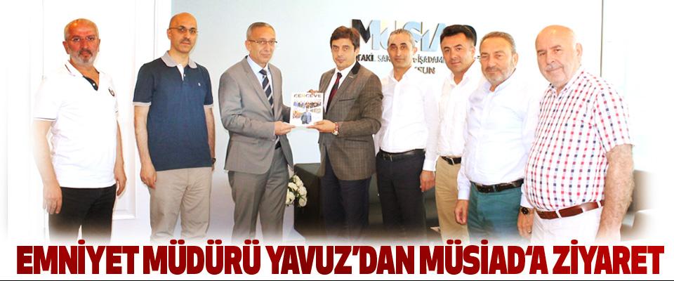 Emniyet Müdürü Yavuz'dan Müsiad'A Ziyaret