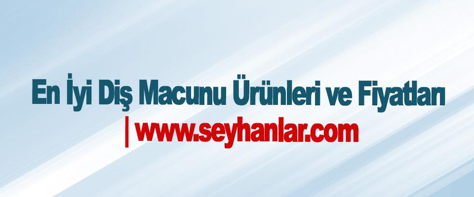 En İyi Diş Macunu Ürünleri ve Fiyatları | www.seyhanlar.com