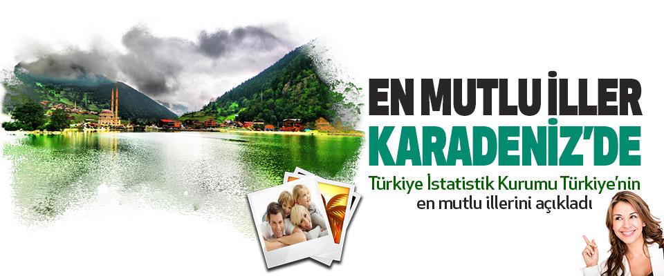 En Mutlu İller Karadeniz'de…