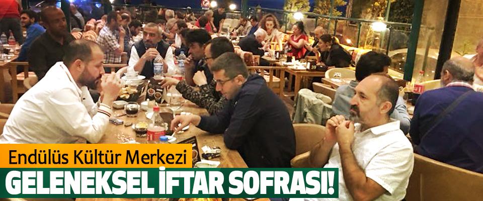Endülüs Kültür Merkezi Geleneksel İftar Sofrası!
