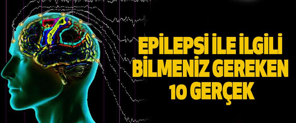Epilepsi İle İlgili Bilmeniz Gereken 10 Gerçek
