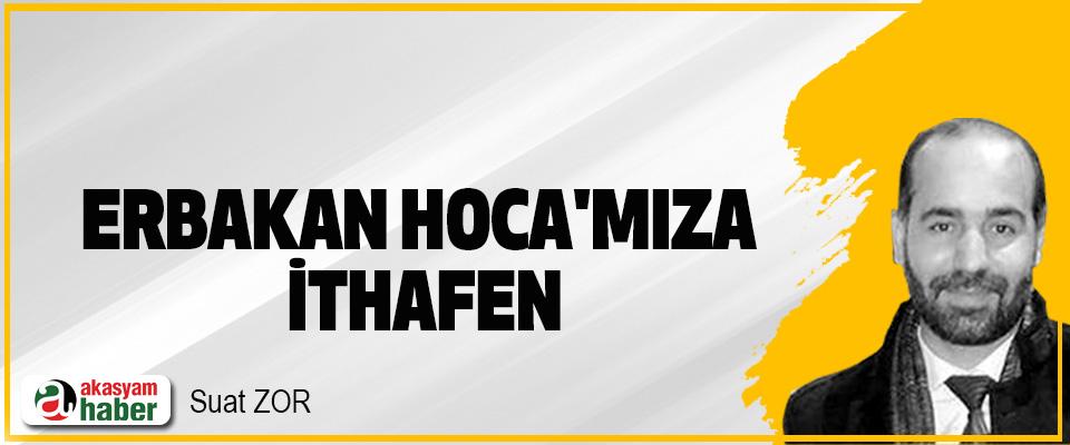 Erbakan Hoca'mıza İthafen