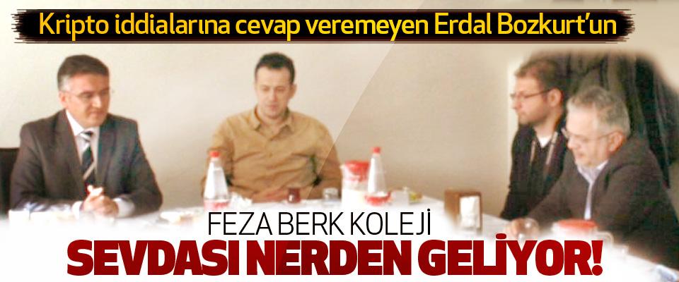 Erdal Bozkurt'un Feza berk koleji sevdası nerden geliyor!