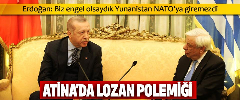 Erdoğan: Biz engel olsaydık Yunanistan NATO'ya giremezdi