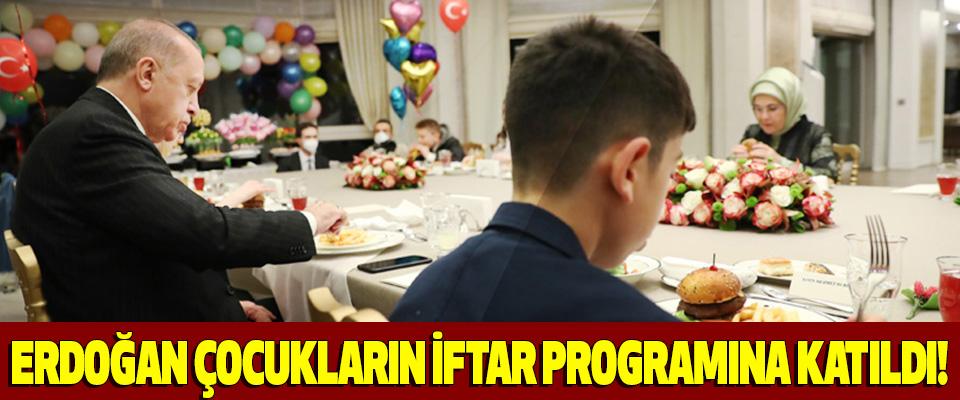 Erdoğan çocuklar için düzenlenen iftar programına katıldı!