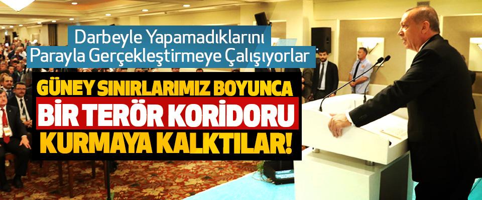 Erdoğan; Darbeyle Yapamadıklarını Parayla Gerçekleştirmeye Çalışıyorlar