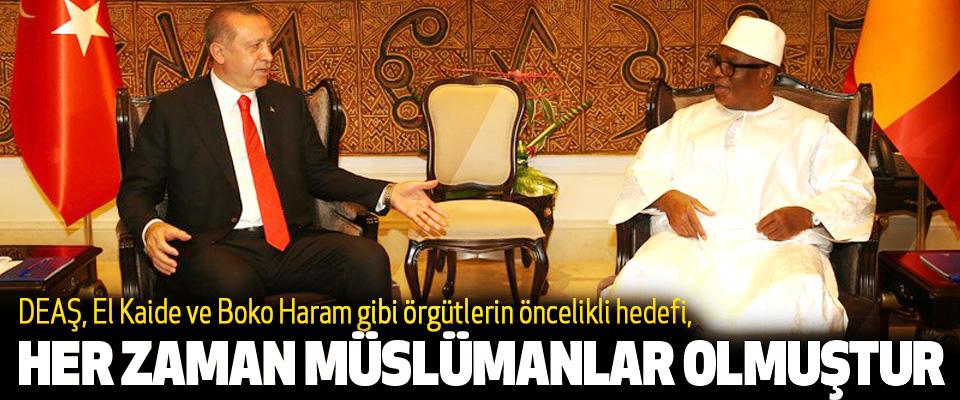 Erdoğan: DEAŞ, El Kaide ve Boko Haram gibi örgütlerin öncelikli hedefi, Her Zaman Müslümanlar Olmuştur
