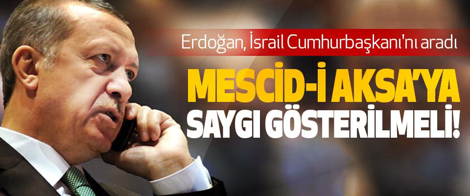 Erdoğan: Mescid-i aksa'ya saygı gösterilmeli!