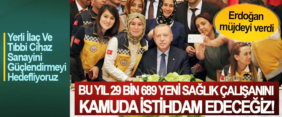 Erdoğan müjdeyi verdi, Bu yıl 29 bin 689 yeni sağlık çalışanını kamuda istihdam edeceğiz!