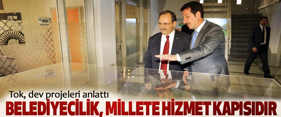 Erdoğan Tok, Belediyecilik, Millete Hizmet Kapısıdır