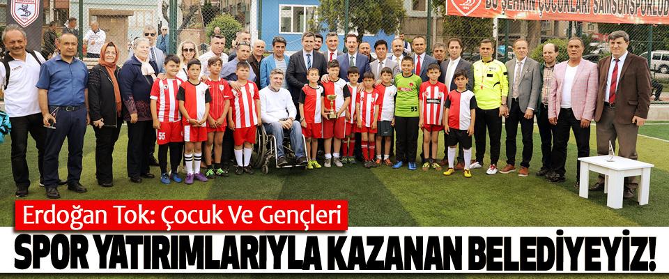 Erdoğan Tok: Çocuk Ve Gençleri Spor Yatırımlarıyla Kazanan Belediyeyiz!
