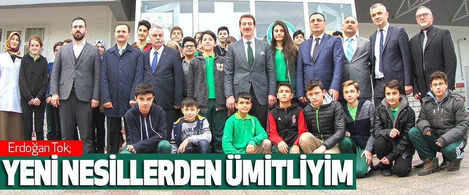 Erdoğan Tok; Yeni Nesillerden Ümitliyim