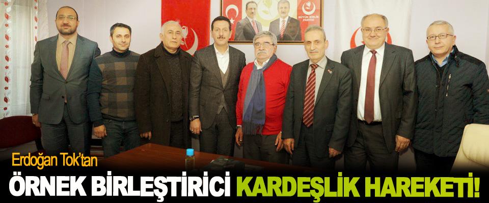 Erdoğan Tok'tan Örnek Birleştirici Kardeşlik Hareketi!