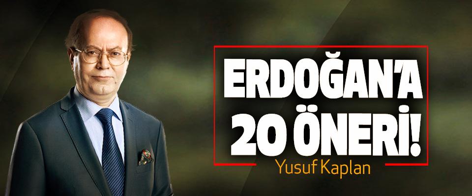 Erdoğan'a 20 öneri!