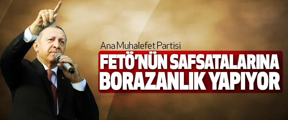 Erdoğan:Ana Muhalefet Partisi Fetö'nün Safsatalarına Borazanlık Yapıyor