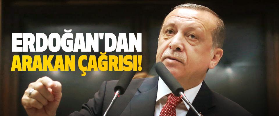 Erdoğan'dan arakan çağrısı!