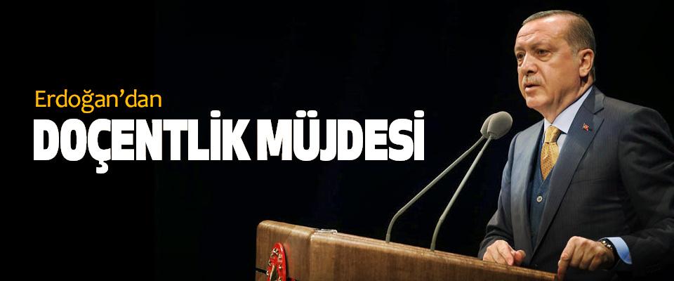 Erdoğan'dan Doçentlik Müjdesi