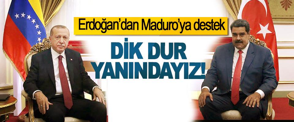 Erdoğan'dan Maduro'ya destek, Dik dur yanındayız!