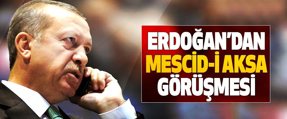 Erdoğan'dan Mescid-İ Aksa Görüşmesi