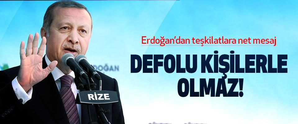Erdoğan'dan teşkilatlara net mesaj : Defolu kişilerle olmaz!