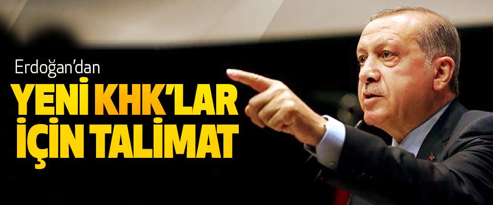 Erdoğan'dan Yeni KHK'lar İçin Talimat