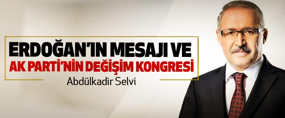 Erdoğan'ın Mesajı Ve Ak Parti'nin Değişim Kongresi