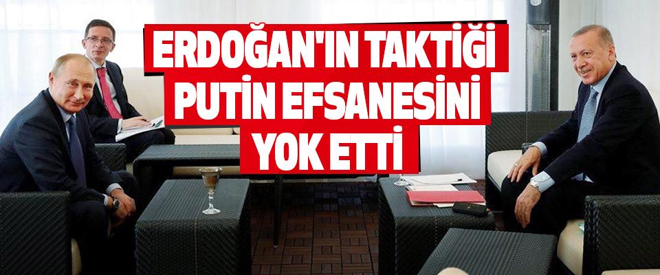 Erdoğan'ın Taktiği, Putin Efsanesini Yok Etti