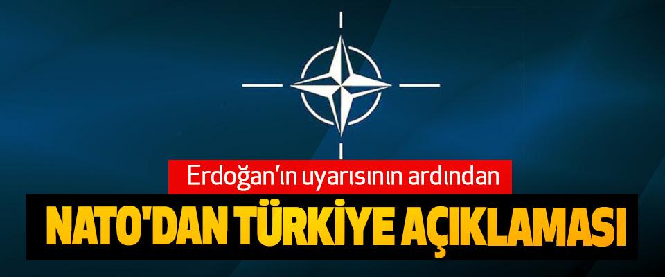 Erdoğan'ın uyarısının ardından NATO'DAN Türkiye Açıklaması