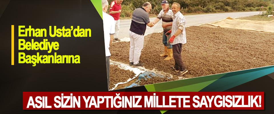 Erhan Usta'dan Belediye Başkanlarına; Asıl sizin yaptığınız millete saygısızlık!