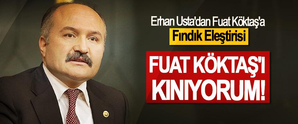 Erhan Usta'dan Fuat Köktaş'a Fındık Eleştirisi