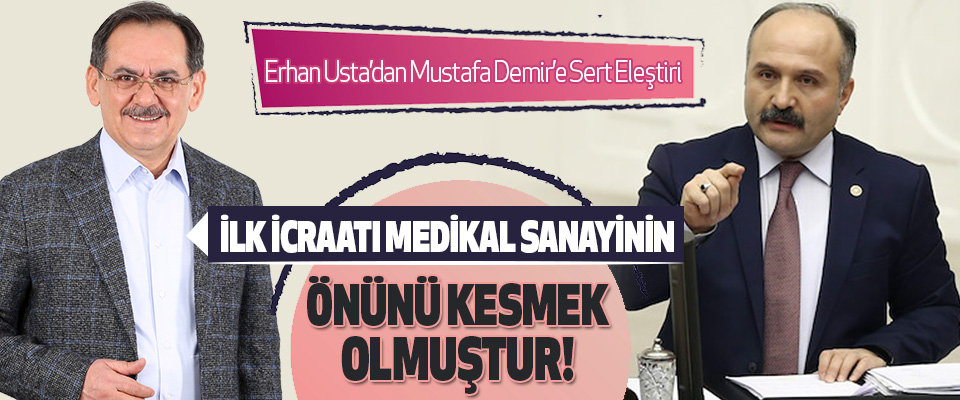 Erhan Usta'dan Mustafa Demir'e Sert Eleştiri