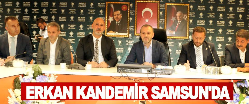 Erkan Kandemir Samsun'da