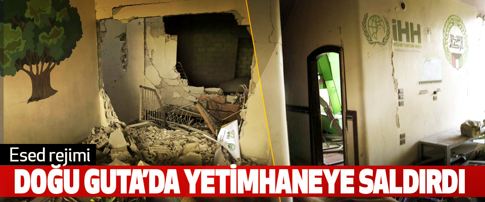 Esed rejimi Doğu Guta'da Yetimhaneye Saldırdı
