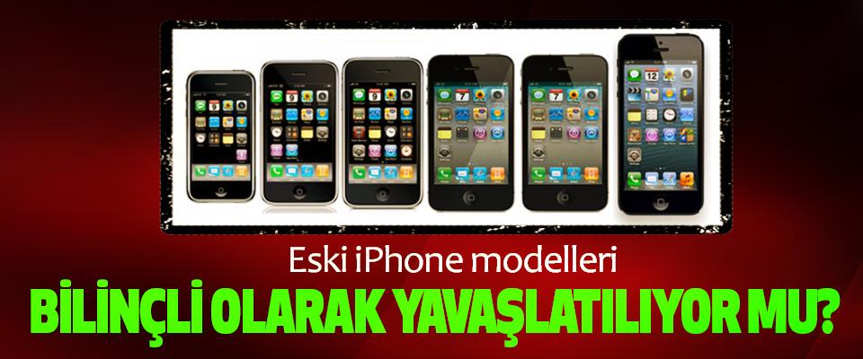 Eski iPhone modelleri Bilinçli Olarak Yavaşlatılıyor mu?