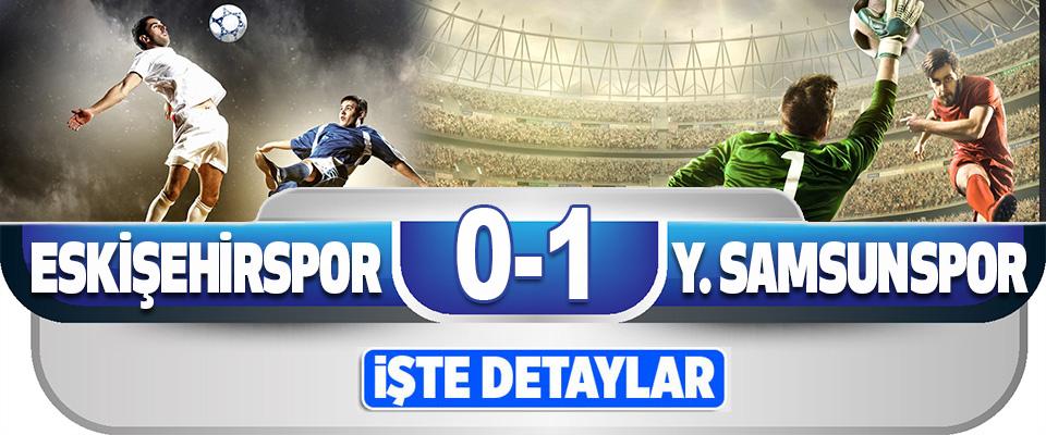 Eskişehirspor 0-1 Yılport Samsunspor