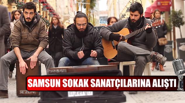 Samsun Sokak Sanatçılarına Alıştı