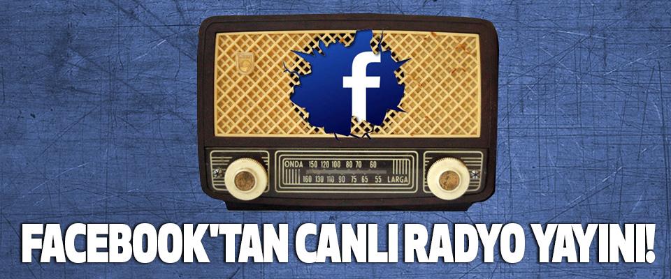 Facebook'tan canlı radyo yayını!