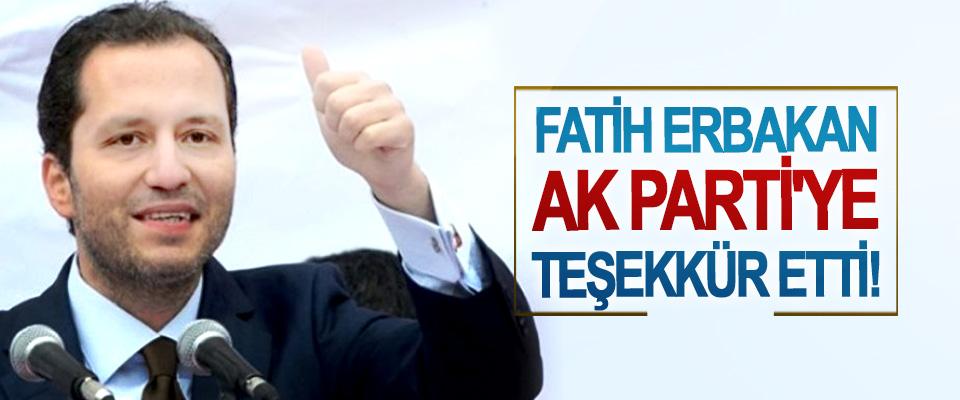 Fatih Erbakan Ak Parti'ye Teşekkür Etti!