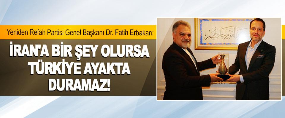 Fatih Erbakan: İran'a Bir Şey Olursa Türkiye Ayakta Duramaz!