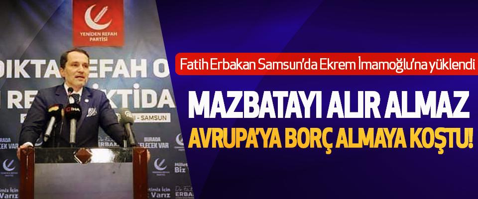 Fatih Erbakan Samsun'da Ekrem İmamoğlu'na yüklendi