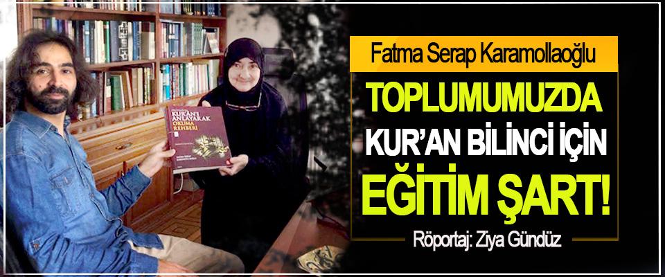 Fatma Serap Karamollaoğlu: Toplumumuzda kur'an bilinci için eğitim şart!