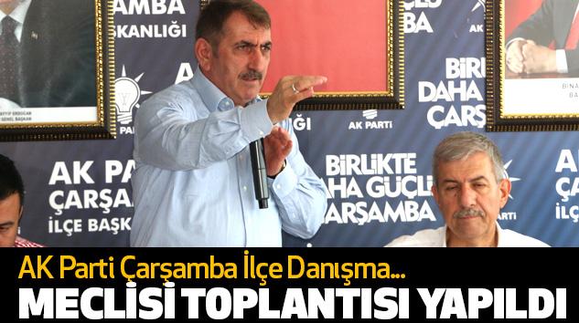 AK Parti Çarşamba İlçe Danışma Meclisi Toplantısı Yapıldı