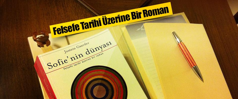 Felsefe Tarihi Üzerine Bir Roman Sofie'nin Dünyası!