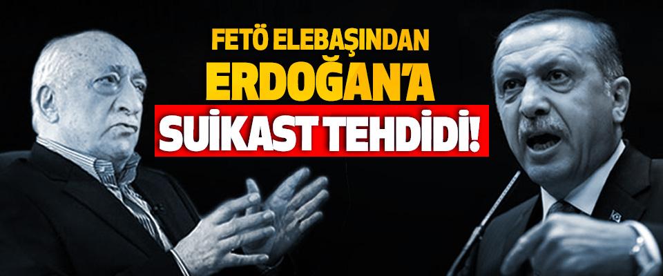 FETÖ Elebaşından Erdoğan'a Suikast Tehdidi!
