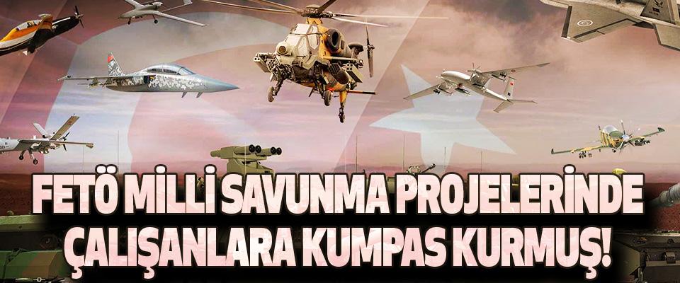 Fetö Milli Savunma Projelerinde Çalışanlara Kumpas Kurmuş!